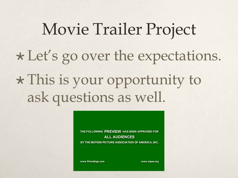 Movie Trailer Project  Let's go over the expectations.