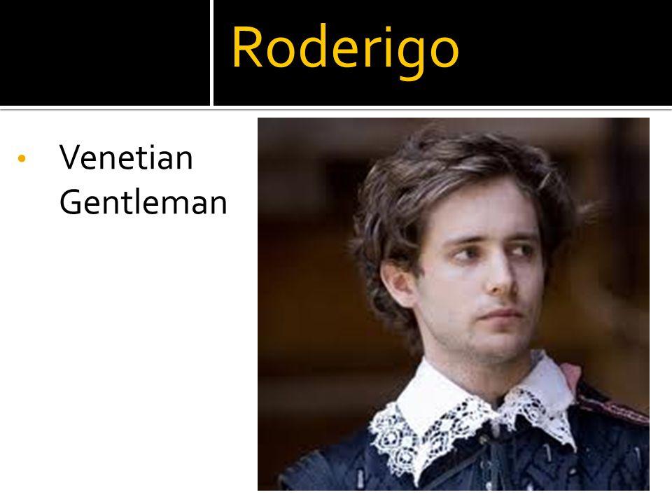 Roderigo Venetian Gentleman