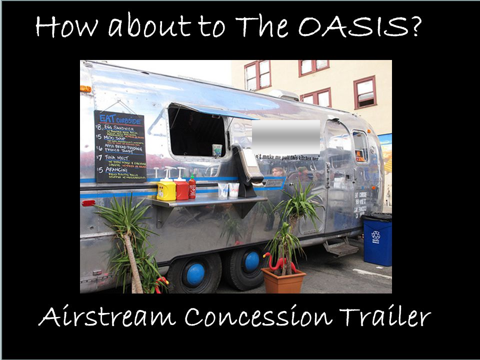 How about to The OASIS Airstream Concession Trailer