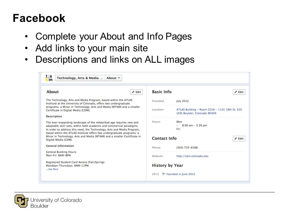 Facebook Complete your About and Info Pages Add links to your main site Descriptions and links on ALL images
