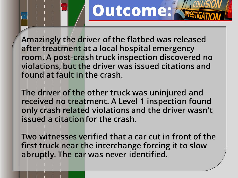 Analysis: What caused this accident.Should the driver of the flatbed have been found at fault .