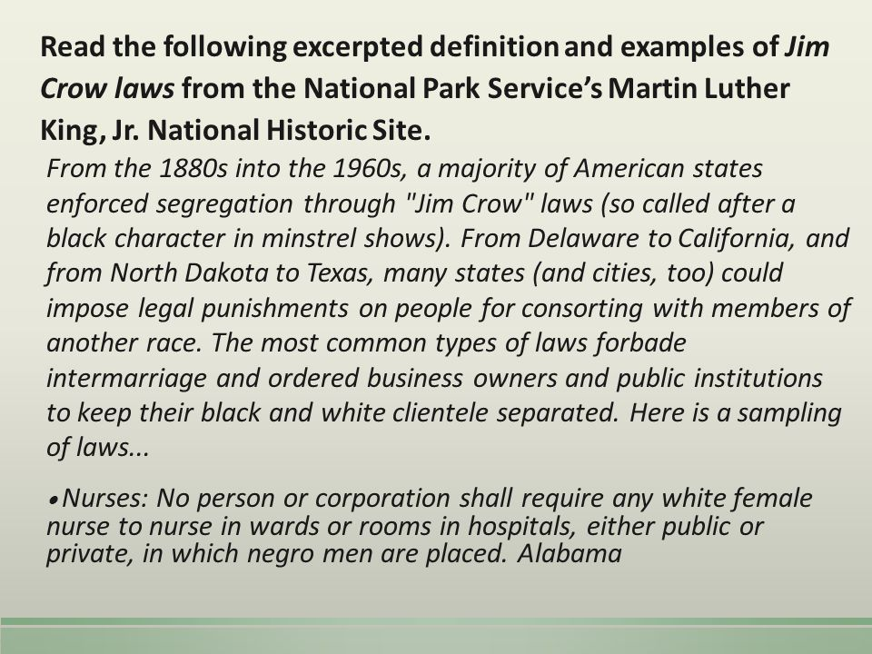 Read the following excerpted definition and examples of Jim Crow laws from the National Park Service's Martin Luther King, Jr. National Historic Site.