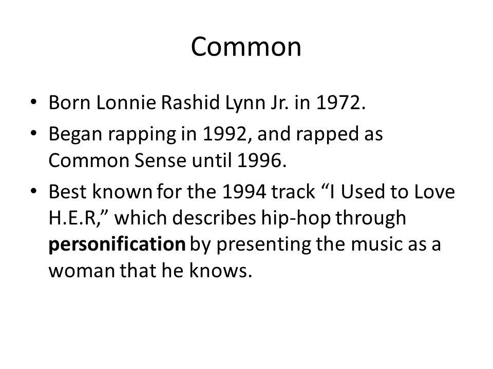 Common Born Lonnie Rashid Lynn Jr. in 1972.