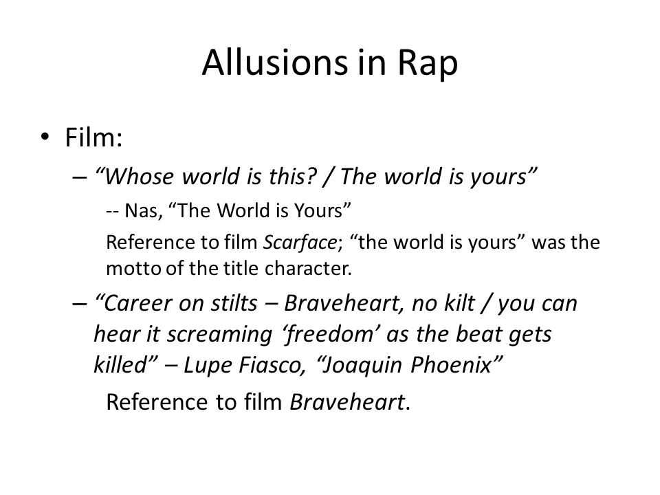 Allusions in Rap Film: – Whose world is this.