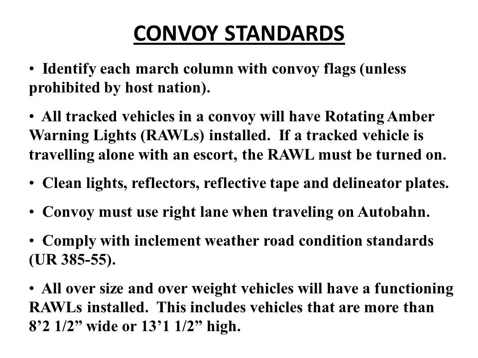 CONVOY STANDARDS Identify each march column with convoy flags (unless prohibited by host nation). All tracked vehicles in a convoy will have Rotating