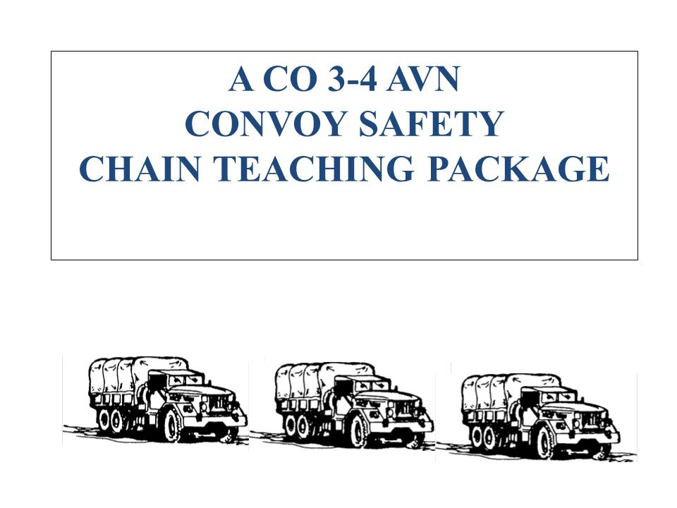 A CO 3-4 AVN CONVOY SAFETY CHAIN TEACHING PACKAGE
