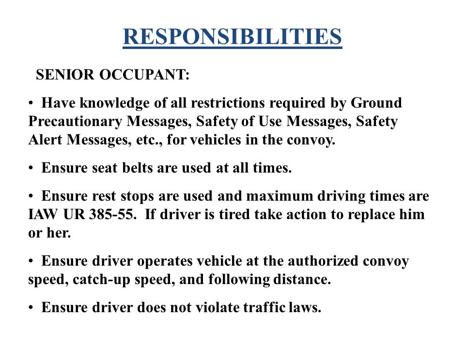 RESPONSIBILITIES SENIOR OCCUPANT: Have knowledge of all restrictions required by Ground Precautionary Messages, Safety of Use Messages, Safety Alert M