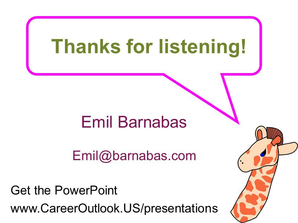 Thanks for listening! Emil Barnabas Emil@barnabas.com Get the PowerPoint www.CareerOutlook.US/presentations