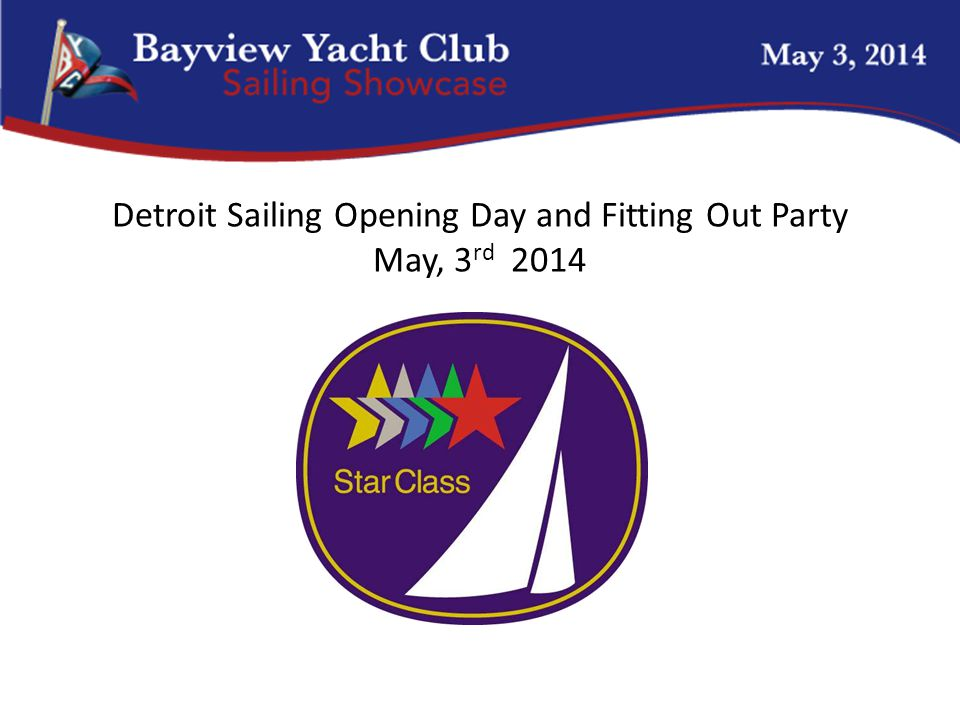 Detroit Sailing Opening Day and Fitting Out Party May, 3 rd 2014