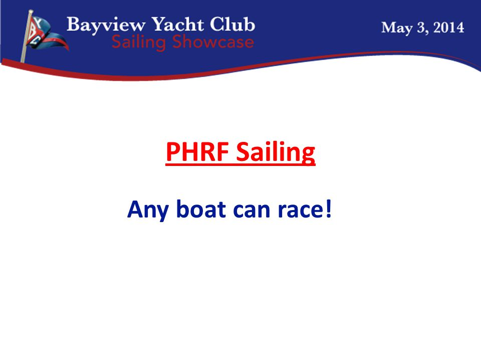 PHRF Sailing Any boat can race!