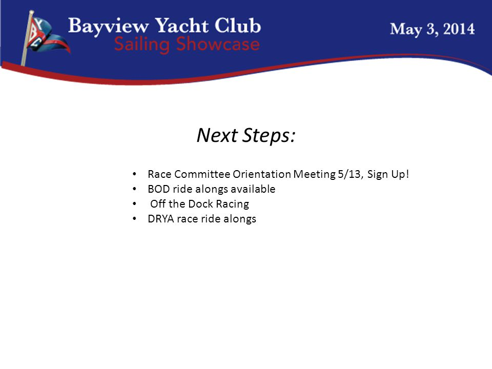 Next Steps: Race Committee Orientation Meeting 5/13, Sign Up.