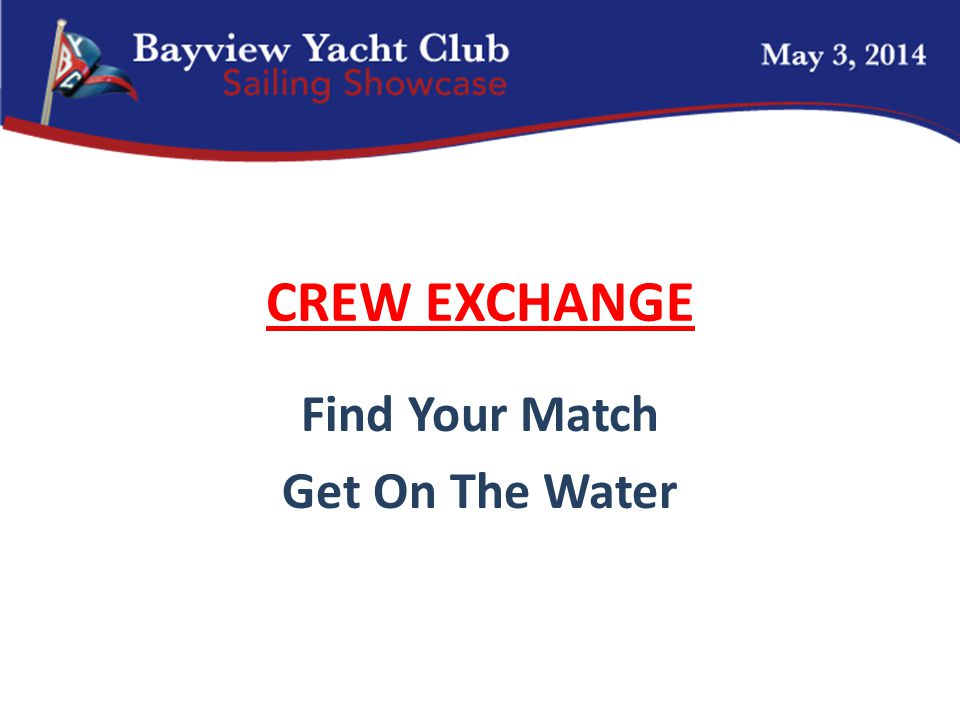 CREW EXCHANGE Find Your Match Get On The Water