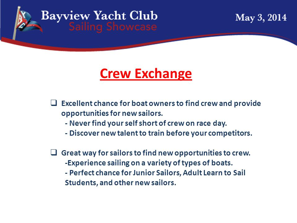 Crew Exchange  Excellent chance for boat owners to find crew and provide opportunities for new sailors.