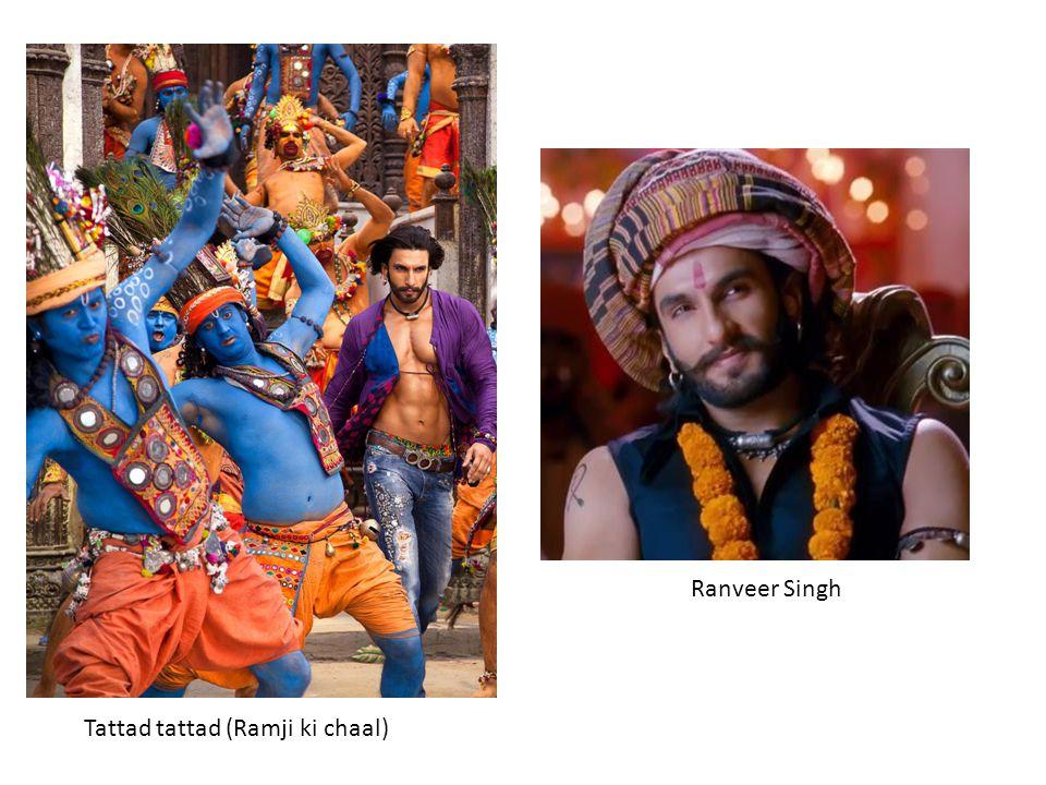 Tattad tattad (Ramji ki chaal) Ranveer Singh