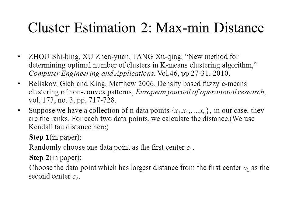 ZHOU Shi-bing, XU Zhen-yuan, TANG Xu-qing, New method for determining optimal number of clusters in K-means clustering algorithm, Computer Engineering and Applications, Vol.46, pp 27-31, 2010.