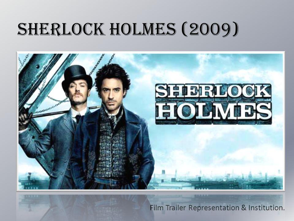 Sherlock Holmes (2009) Film Trailer Representation & Institution.