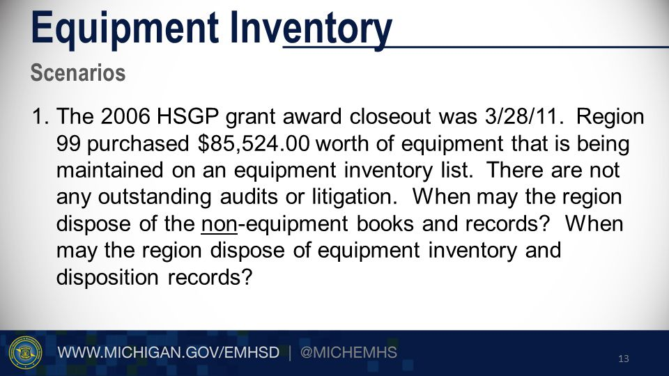 Scenarios Equipment Inventory 1.The 2006 HSGP grant award closeout was 3/28/11.