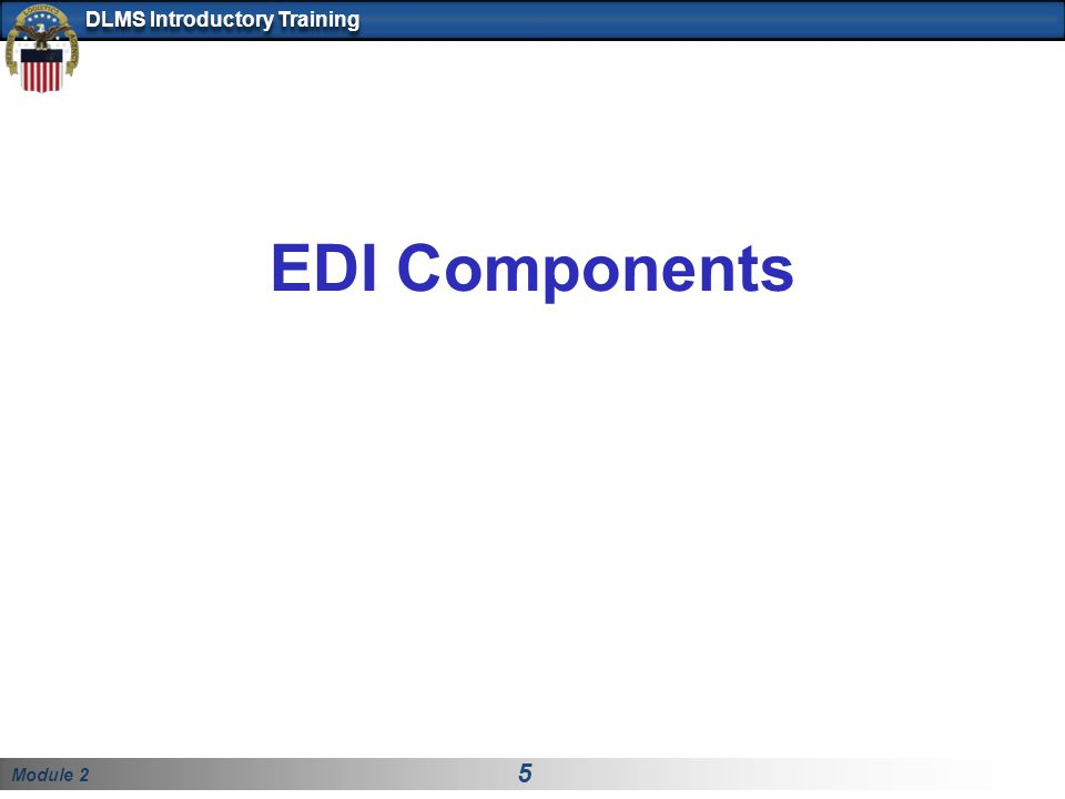 Module 2 5 DLMS Introductory Training EDI Components