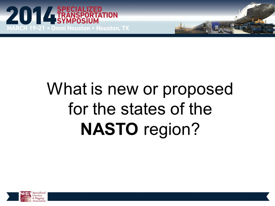 What is new or proposed for the states of the NASTO region?