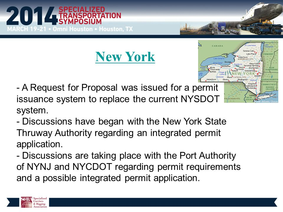 New York - A Request for Proposal was issued for a permit issuance system to replace the current NYSDOT system. - Discussions have began with the New