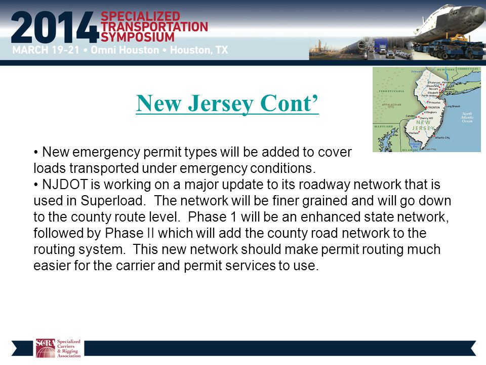New Jersey Cont' New emergency permit types will be added to cover loads transported under emergency conditions. NJDOT is working on a major update to