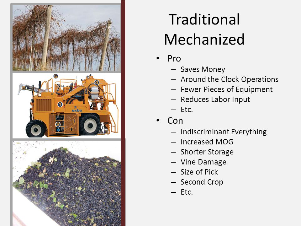 Traditional Mechanized Pro – Saves Money – Around the Clock Operations – Fewer Pieces of Equipment – Reduces Labor Input – Etc.