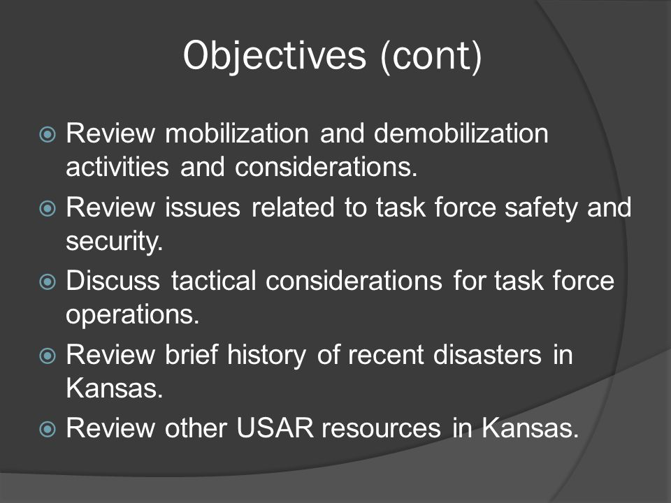Objectives (cont)  Review mobilization and demobilization activities and considerations.