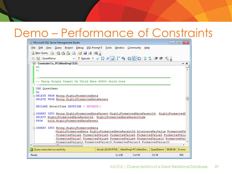 AD-318 | Characteristics of a Great Relational Database 59 Demo – Performance of Constraints