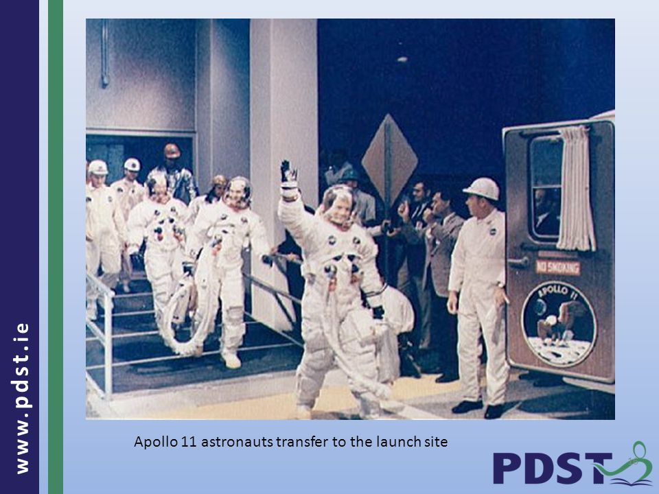 www. pdst. ie 16 Apollo 11 astronauts transfer to the launch site