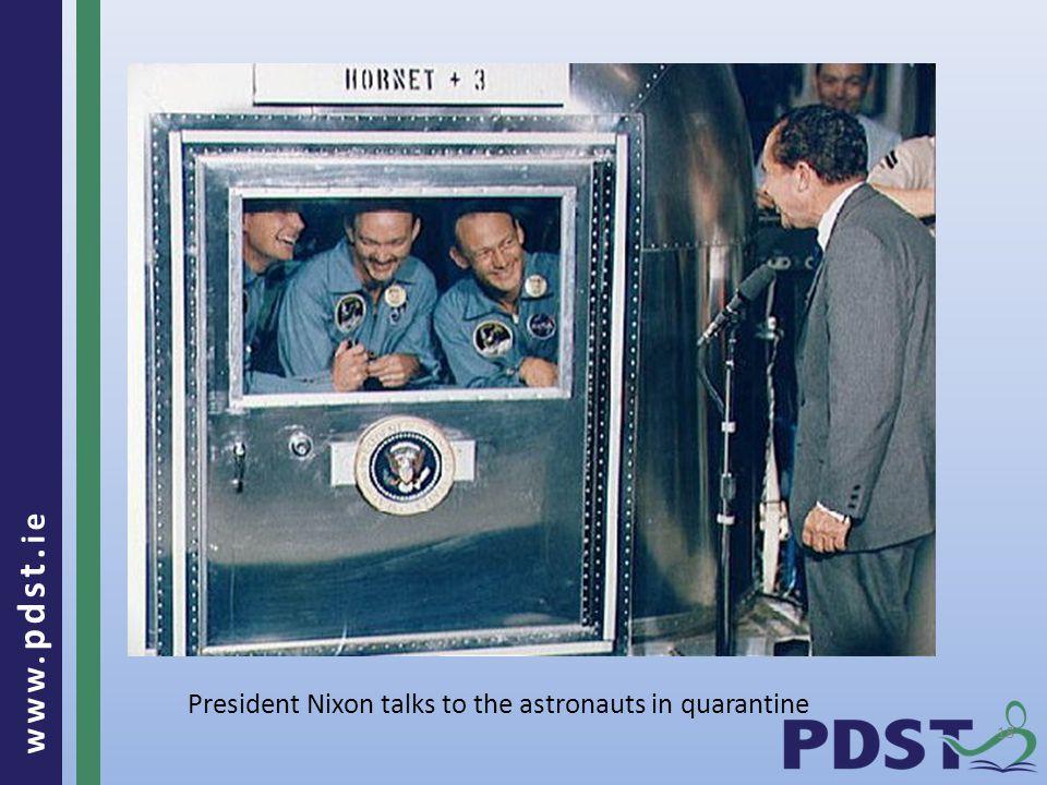 www. pdst. ie 18 President Nixon talks to the astronauts in quarantine