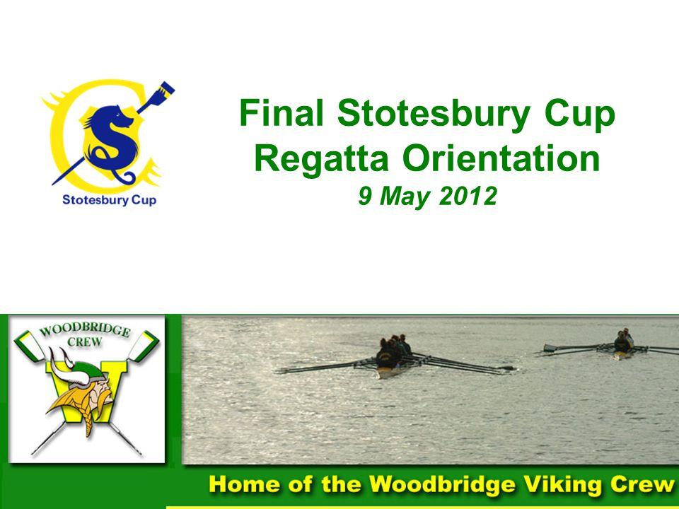 Final Stotesbury Cup Regatta Orientation 9 May 2012 1
