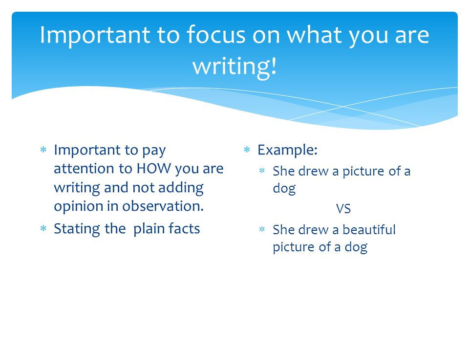 Important to focus on what you are writing.