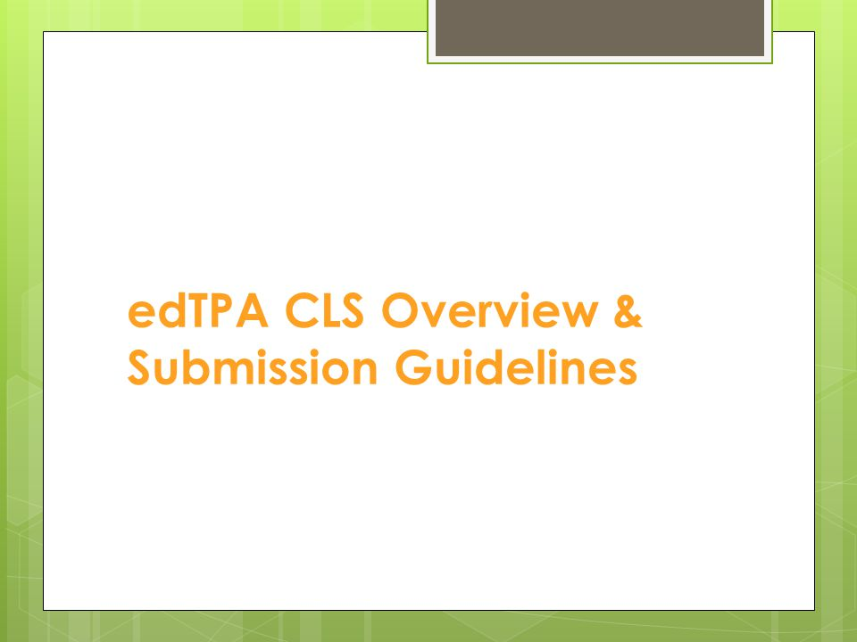 edTPA CLS Overview & Submission Guidelines