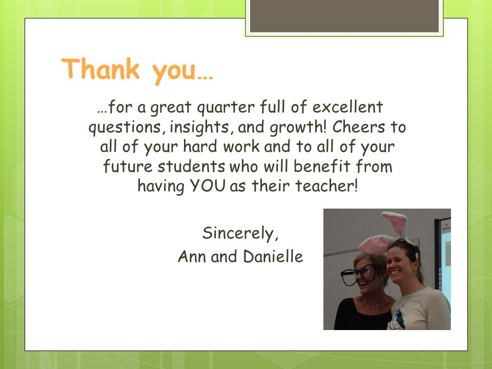 Thank you… …for a great quarter full of excellent questions, insights, and growth.