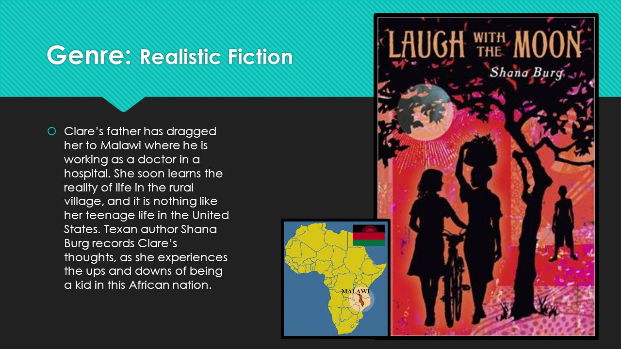 Genre: Realistic Fiction  Clare's father has dragged her to Malawi where he is working as a doctor in a hospital.