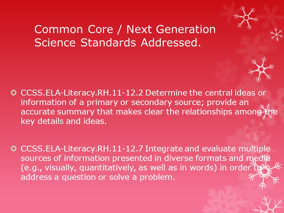 Common Core / Next Generation Science Standards Addressed.