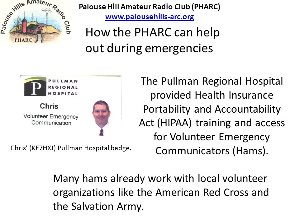 The Pullman Regional Hospital provided Health Insurance Portability and Accountability Act (HIPAA) training and access for Volunteer Emergency Communi