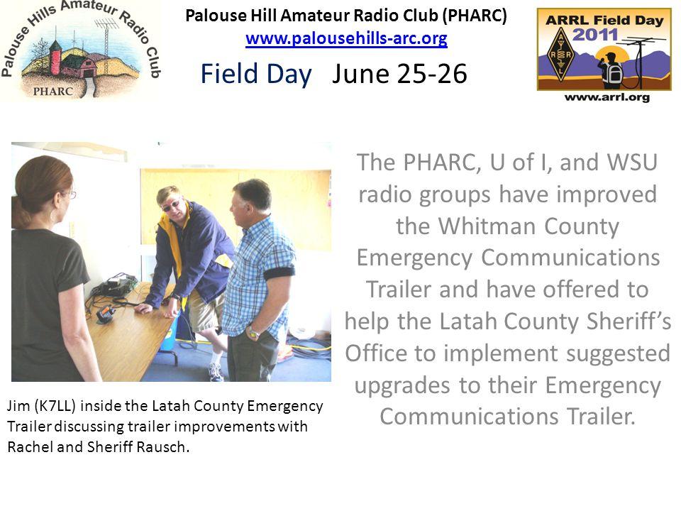 Palouse Hill Amateur Radio Club (PHARC) www.palousehills-arc.org www.palousehills-arc.org Field Day June 25-26 Jim (K7LL) inside the Latah County Emer