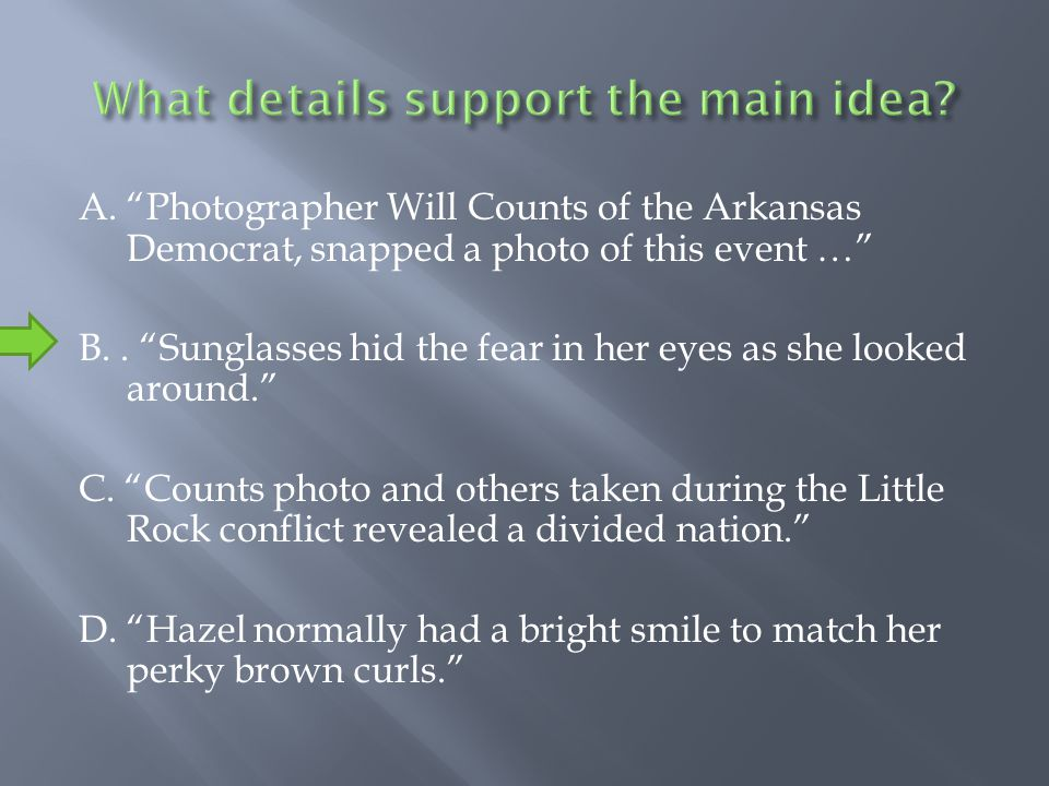 A. Photographer Will Counts of the Arkansas Democrat, snapped a photo of this event … B.