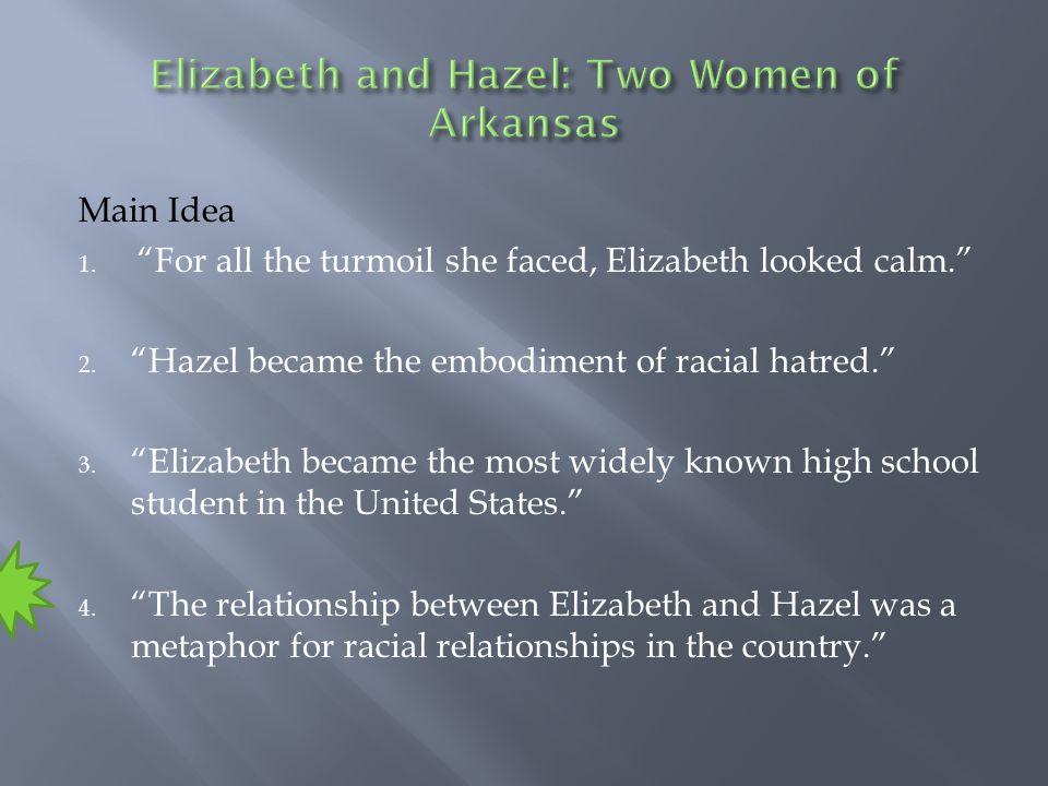 Main Idea 1. For all the turmoil she faced, Elizabeth looked calm. 2.