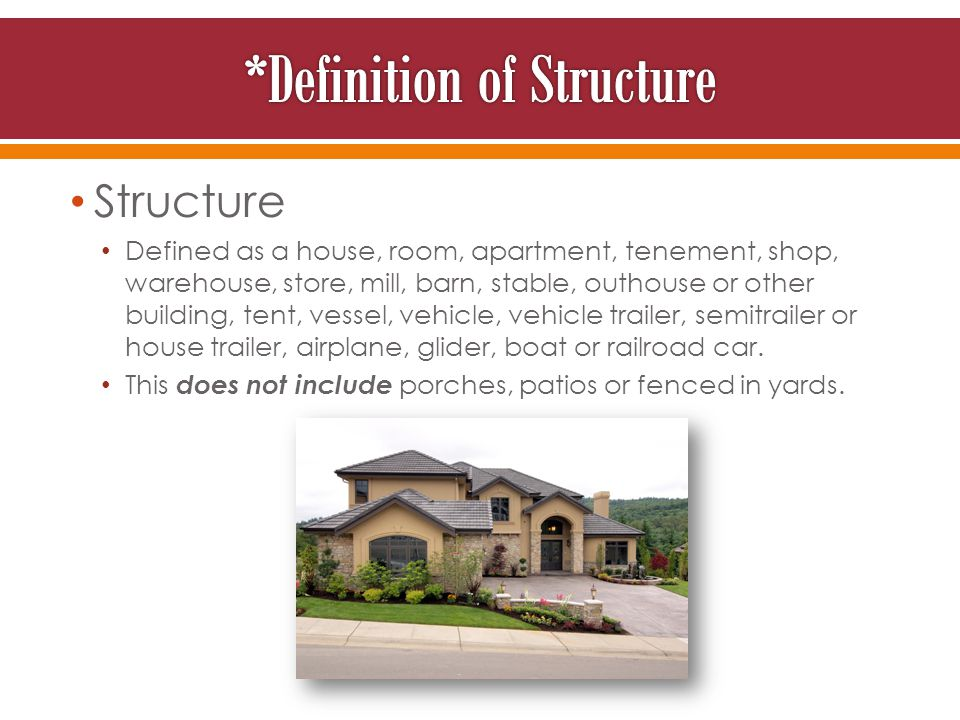 Structure Defined as a house, room, apartment, tenement, shop, warehouse, store, mill, barn, stable, outhouse or other building, tent, vessel, vehicle, vehicle trailer, semitrailer or house trailer, airplane, glider, boat or railroad car.
