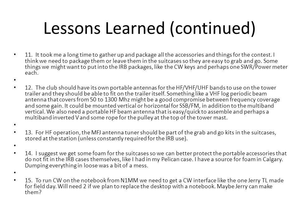 Lessons Learned (continued) 11.