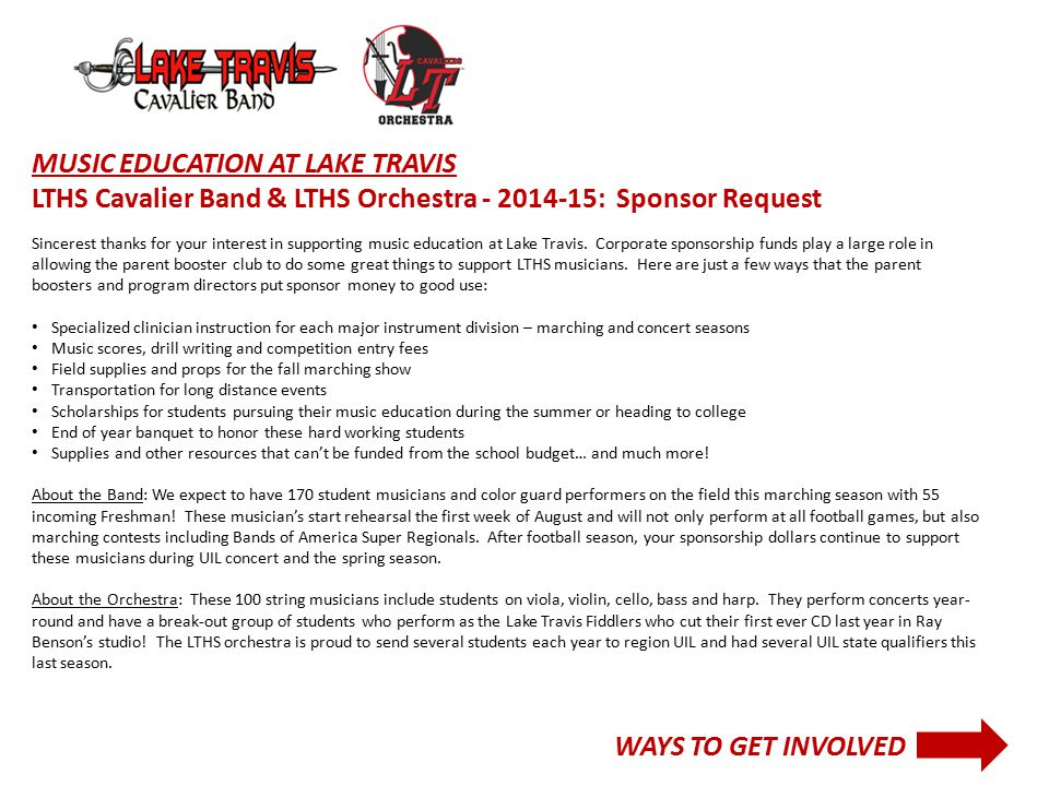 MUSIC EDUCATION AT LAKE TRAVIS LTHS Cavalier Band & LTHS Orchestra - 2014-15: Sponsor Request Sincerest thanks for your interest in supporting music education at Lake Travis.