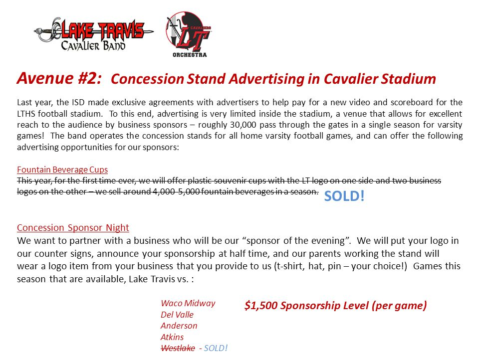 Avenue #2: Concession Stand Advertising in Cavalier Stadium Last year, the ISD made exclusive agreements with advertisers to help pay for a new video