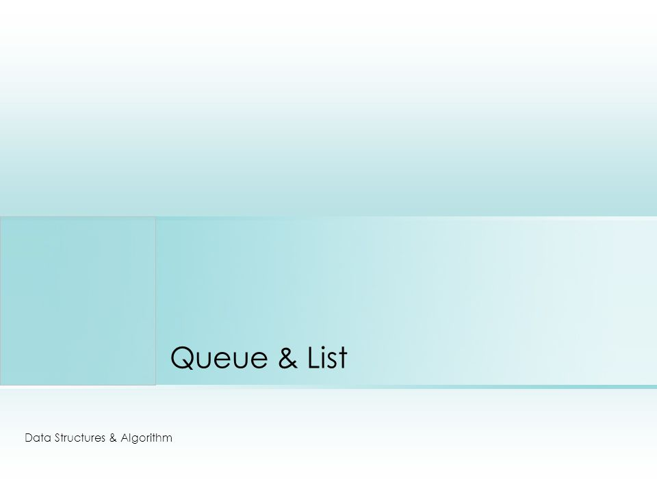 Queue & List Data Structures & Algorithm