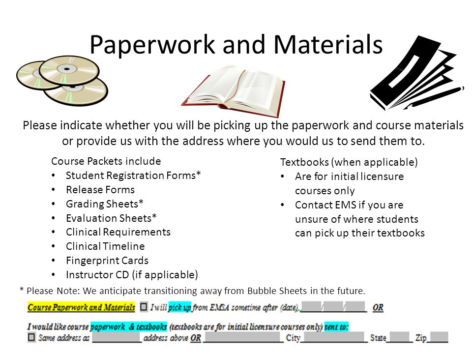 Paperwork and Materials Please indicate whether you will be picking up the paperwork and course materials or provide us with the address where you would us to send them to.