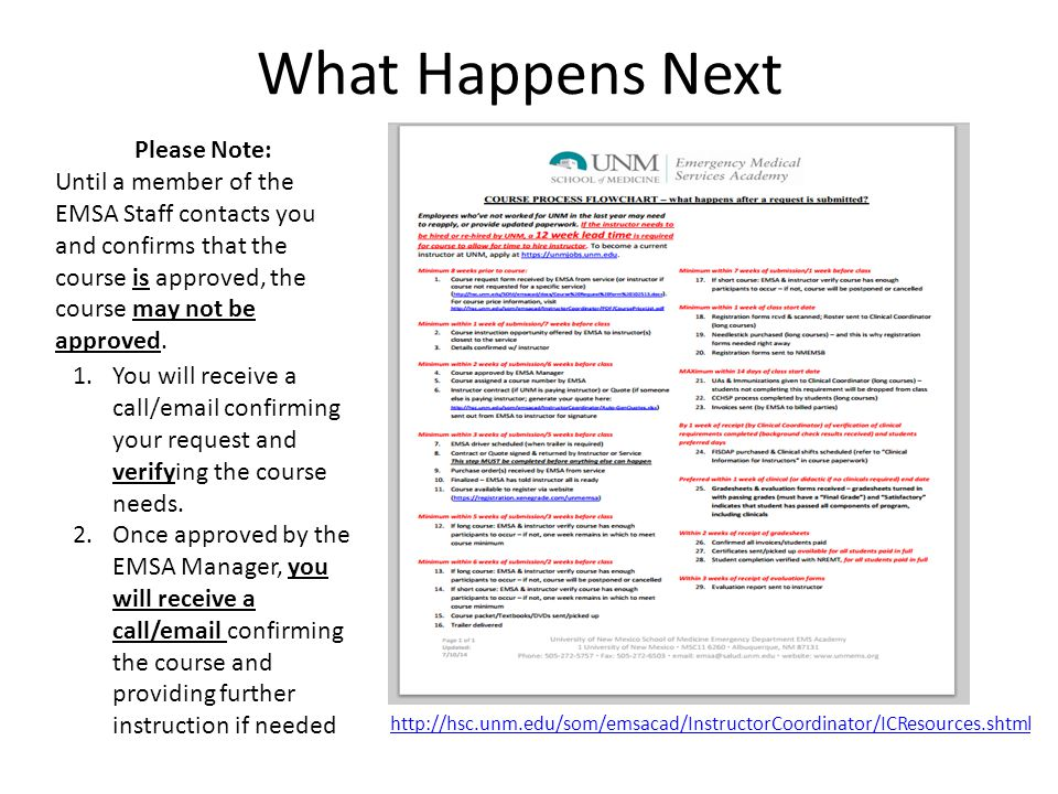 What Happens Next http://hsc.unm.edu/som/emsacad/InstructorCoordinator/ICResources.shtml Please Note: Until a member of the EMSA Staff contacts you and confirms that the course is approved, the course may not be approved.