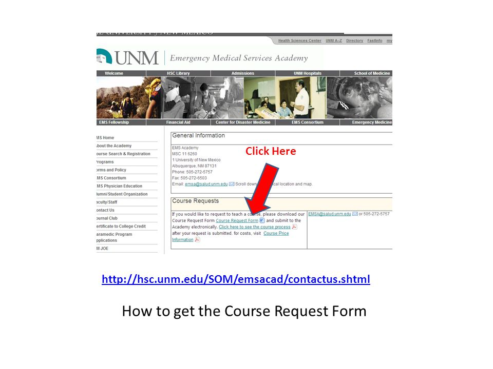 http://hsc.unm.edu/SOM/emsacad/contactus.shtml How to get the Course Request Form Click Here