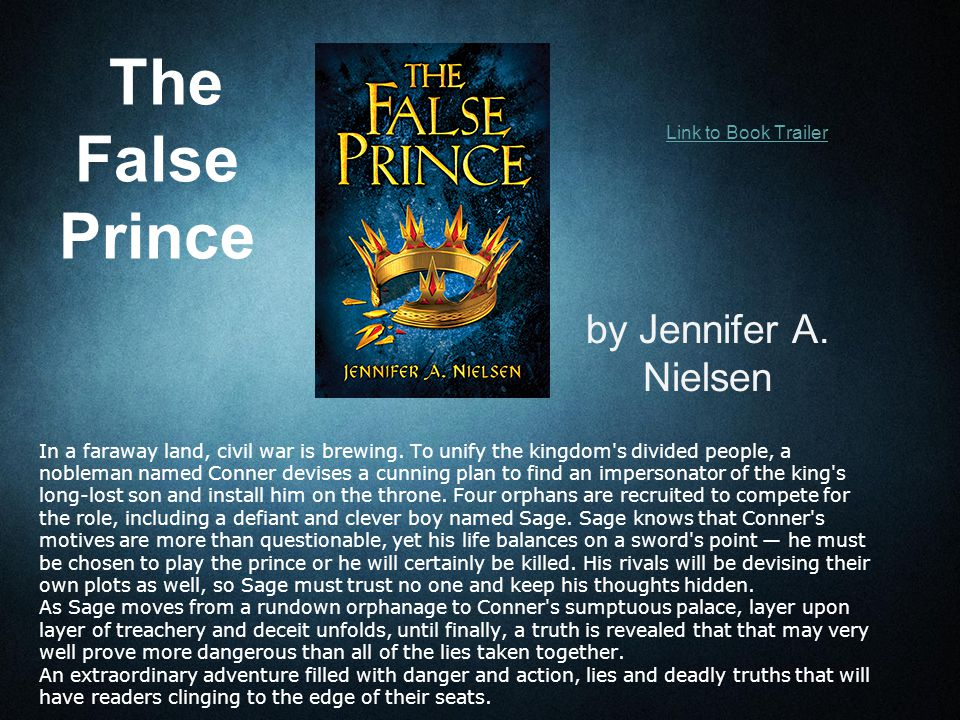 The False Prince by Jennifer A. Nielsen In a faraway land, civil war is brewing.