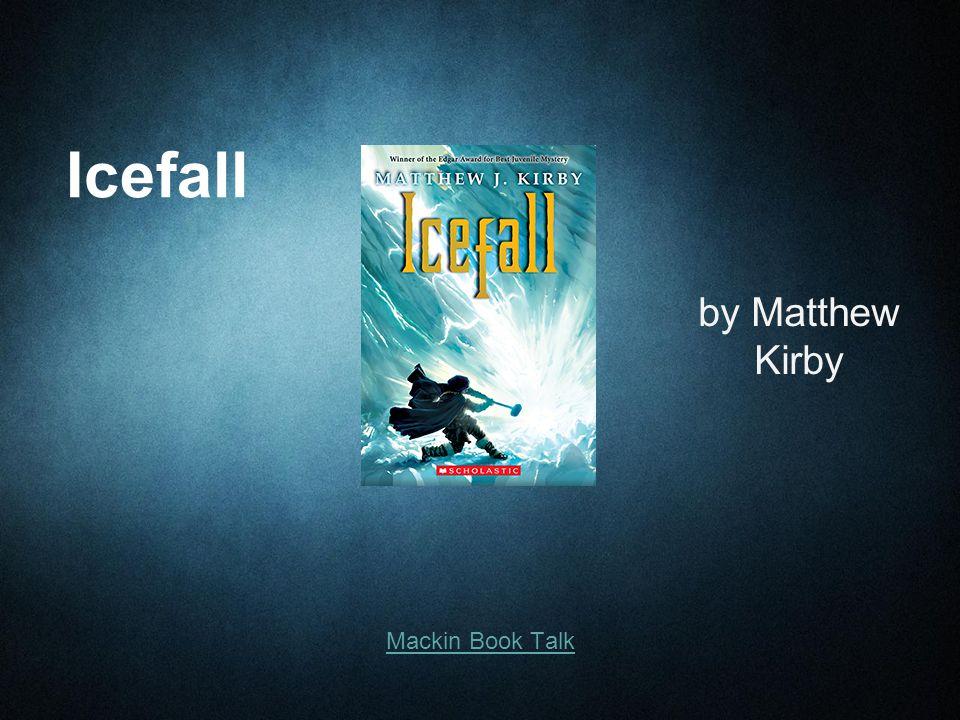 Icefall by Matthew Kirby Mackin Book Talk